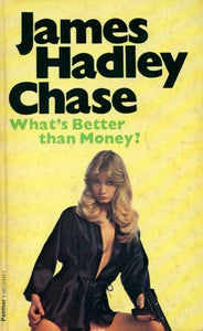 What's better than money ? - James Hadley Chase -  Panther Books - Livre
