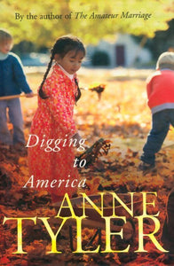 Digging to America - Anne Tyler -  Chatto & Windus - Livre