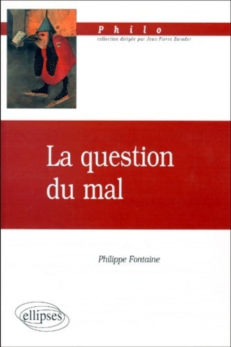 La question du mal - Philippe Fontaine -  Philo - Livre