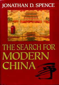 The search for modern cChina - Jonathan D. Spence -  Hutchinson GF - Livre