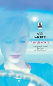 Orange amère - Ann Patchett -  Babel - Livre