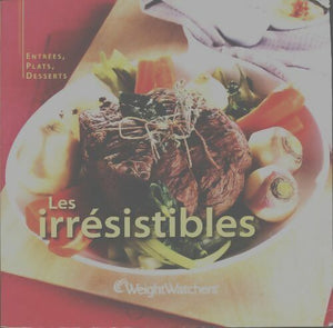 Les irrésistibles. Entrées, plats, desserts - Weight Watchers -  Weight Watchers GF - Livre