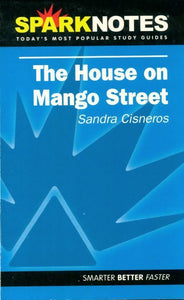 The house on mango street - Sandra Cisneros -  Sparknotes literature guide - Livre