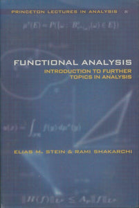 Functional analysis ? Introduction to further topics in analysis - Elias Stein -  Princeton lectures in analysis - Livre