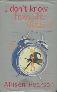 I don't know how she does it - Allison Pearson -  Chatto & Windus - Livre