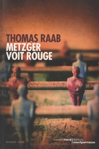 Metzger voit rouge - Thomas Raab -  Carnets Nord GF - Livre