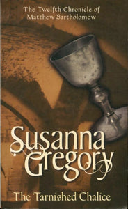 The tarnished chalice - Susanna Gregory -  Sphere Books - Livre