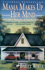 Mama makes up her mind - Bailey White -  Vintage books - Livre