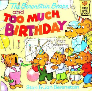 The Berenstain Bears and too much birthday - Stan Berenstain -  The Berenstain Bears - Livre