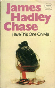 Have this one on me - James Hadley Chase -  Panther Books - Livre