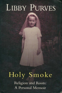 Holy smoke. Religion and roots : a personal memoir - Libby Purves -  Hodder & Stoughton - Livre