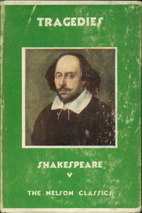 The dramatic work of shakespeare vol V : Tragedies - William Shakespeare -  The Nelson Classics - Livre