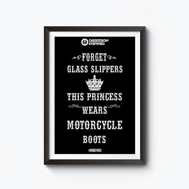 Princess Wears Motorcycle Boots - Unframed 12*18