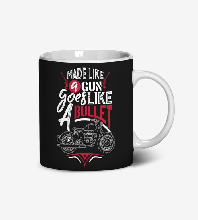 Made Like A Gun Goes Like A Bullet - Coffee Mug By Obsession Inspired