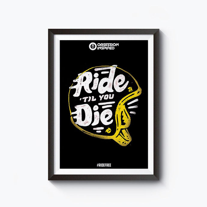 Ride Till You Die - Unframed 12*18