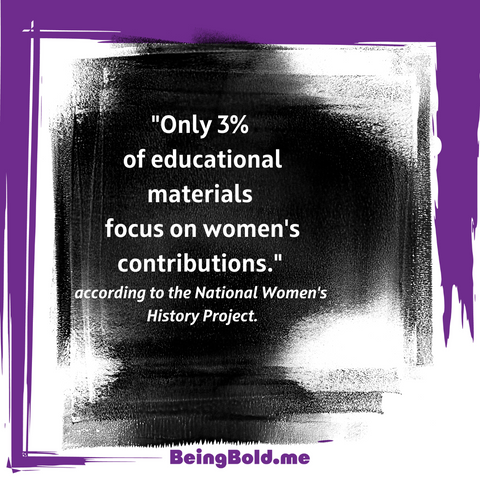 """An image graphic has a purple frame that has """"BeingBold.me"""" at the bottom and it says that only 3% of educational materials include women."""