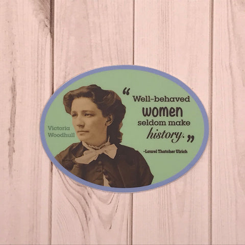 "Victoria Woodhull ""Well Behaved Women"" Sticker"