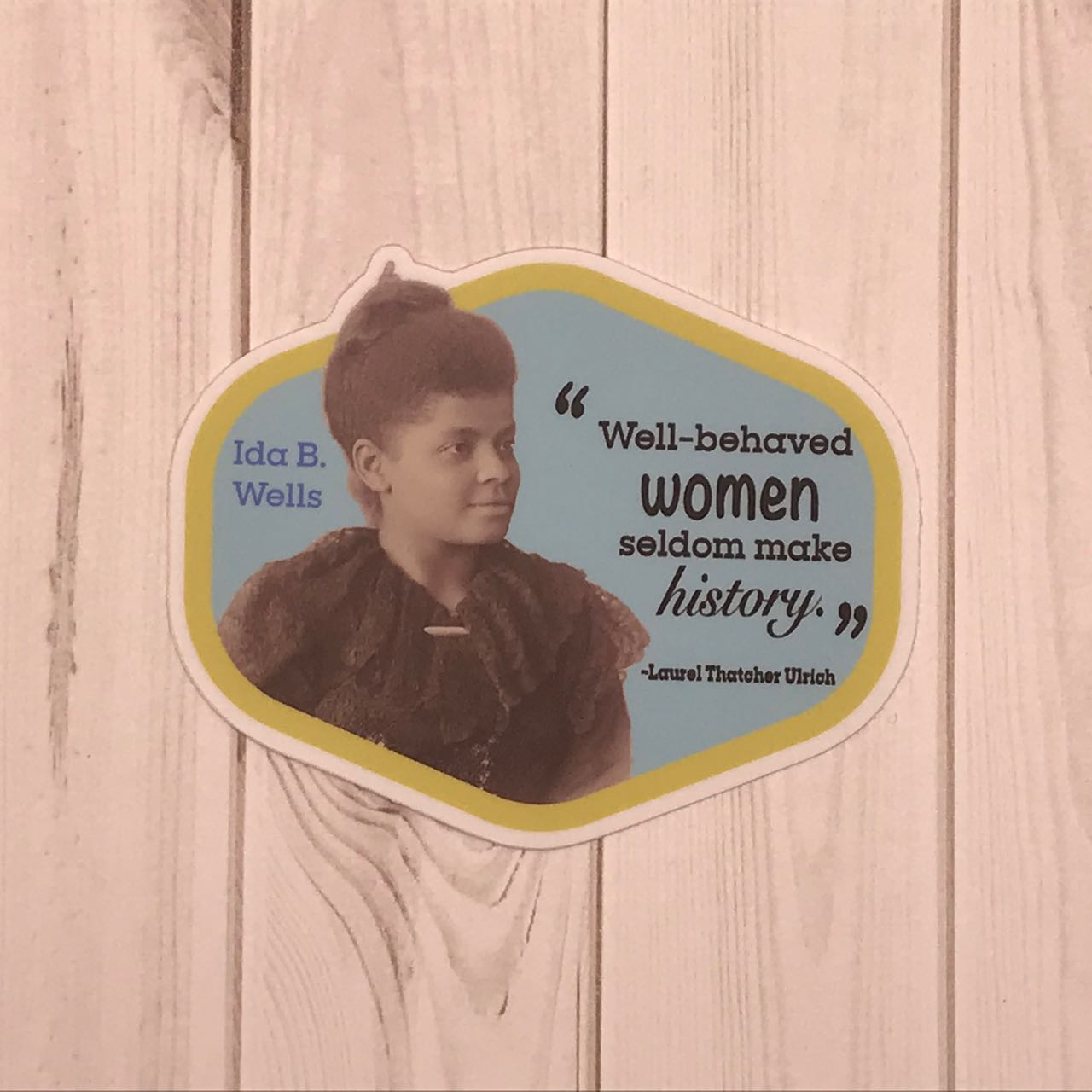 "Ida B. Wells ""Well Behaved Women"" Sticker"