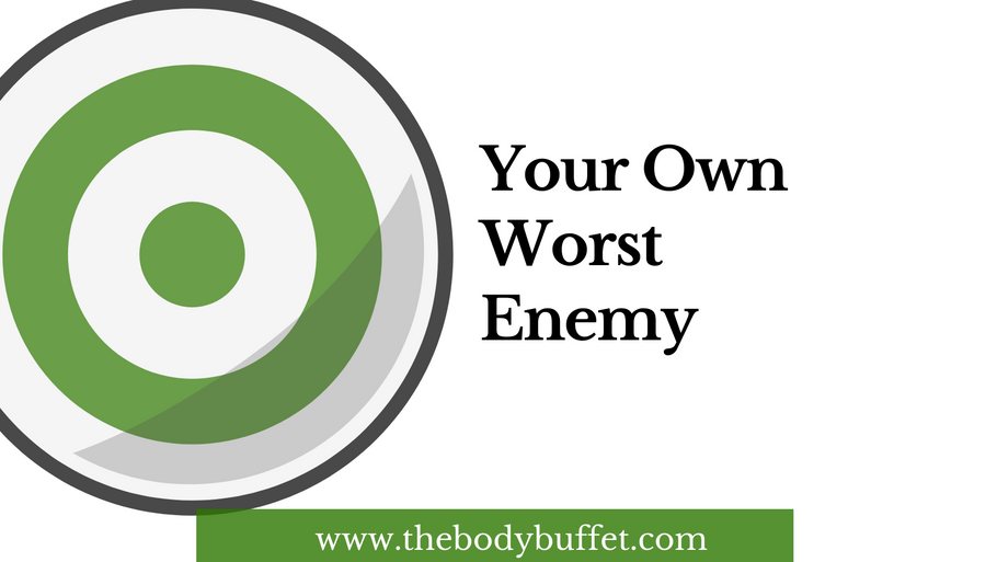 Self-Care Sunday: Your Own Worst Enemy