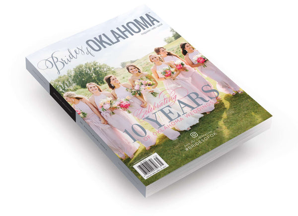 2017 Spring/Summer Brides of Oklahoma 10th Anniversary Issue