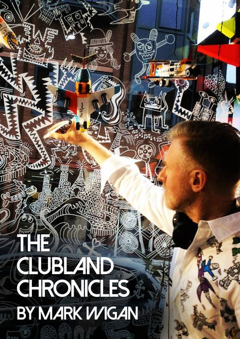 Mark Wiggan – The Clubland Chronicles 02.05.2019
