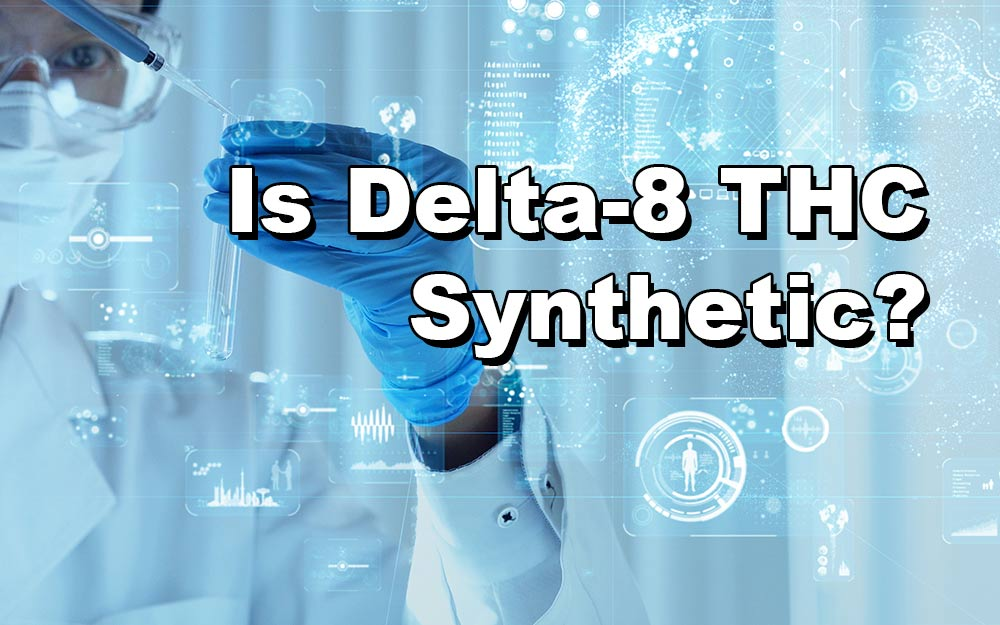 Is Delta-8 THC Synthetic
