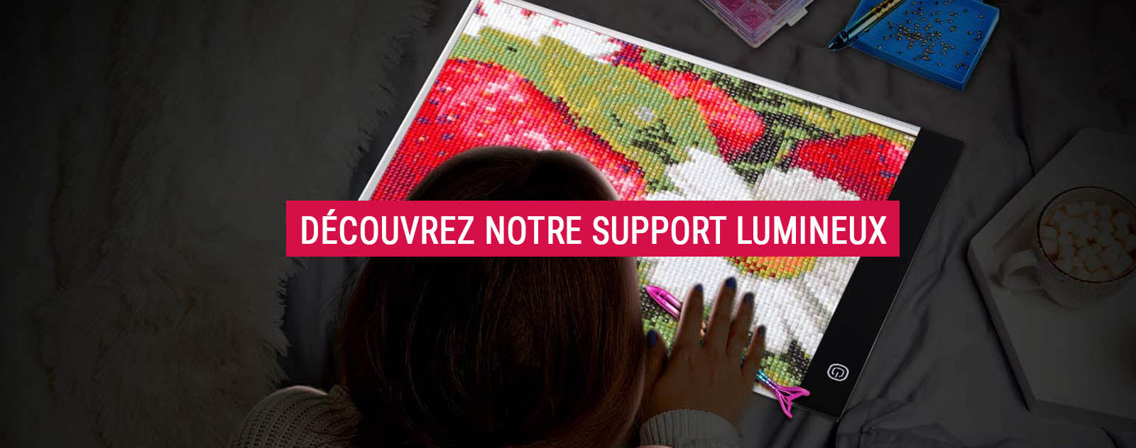 Support lumineux Broderie Diamant