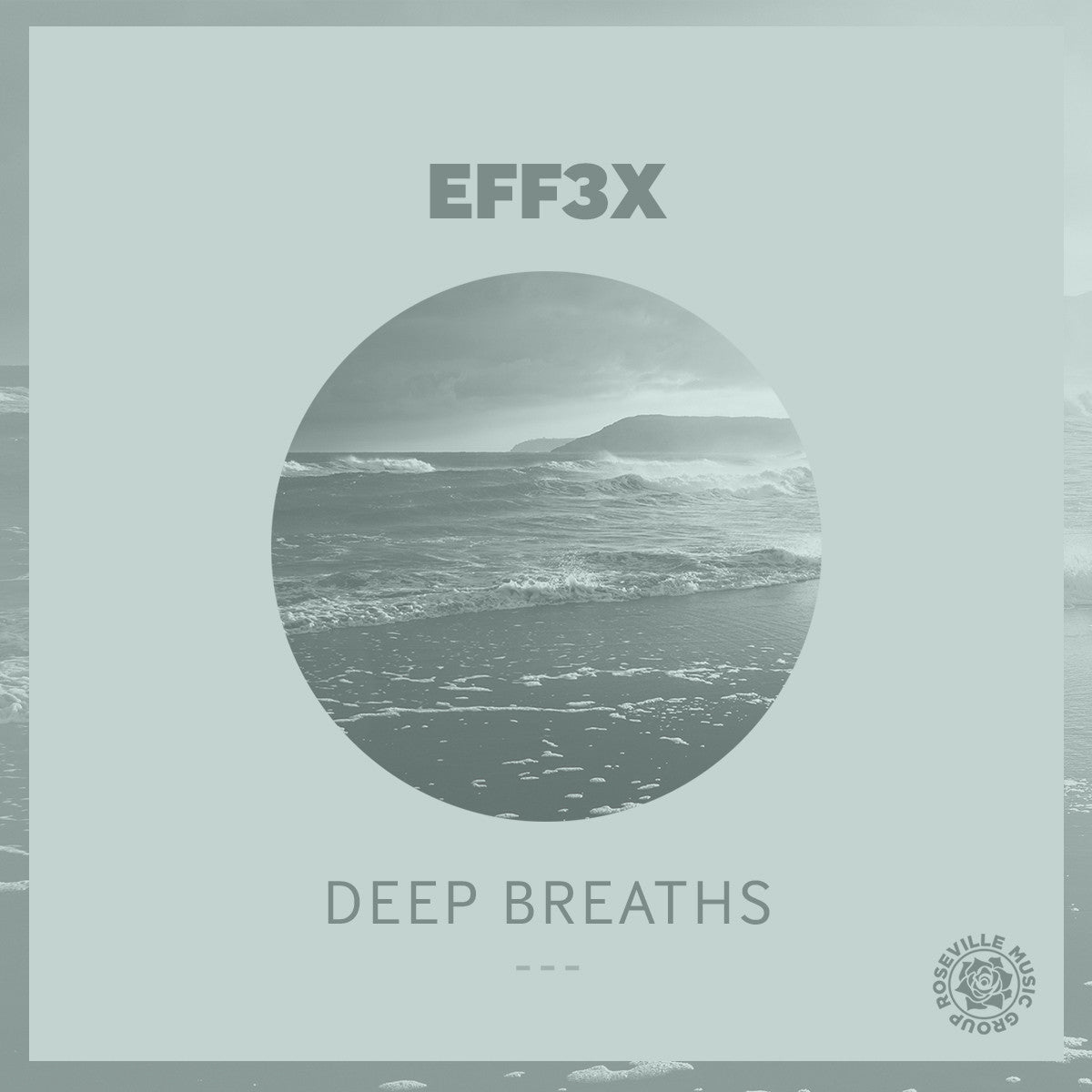 SINGLE - EFF3X - Deep Breaths