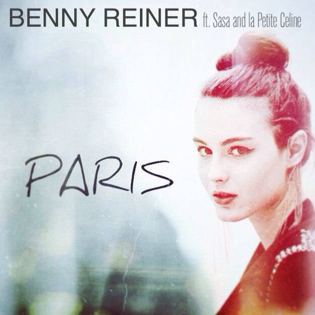 SINGLE - Benny Reiner Feat. Sasa & La Petite Celine - Paris