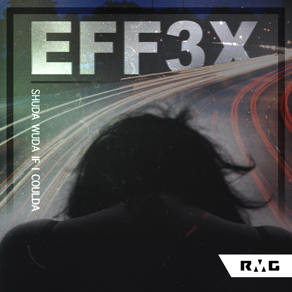 SINGLE - EFF3X - Shuda Wuda If I Coulda