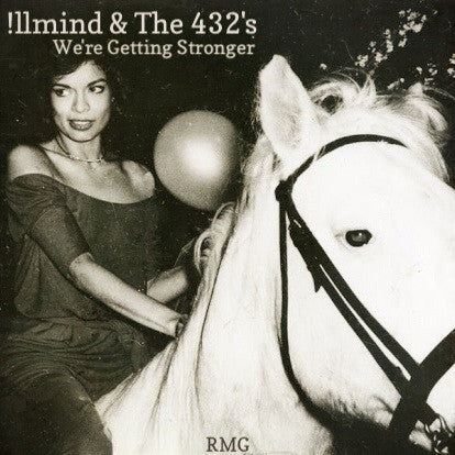 SINGLE - !llmind & The 432's - We're Getting Stronger