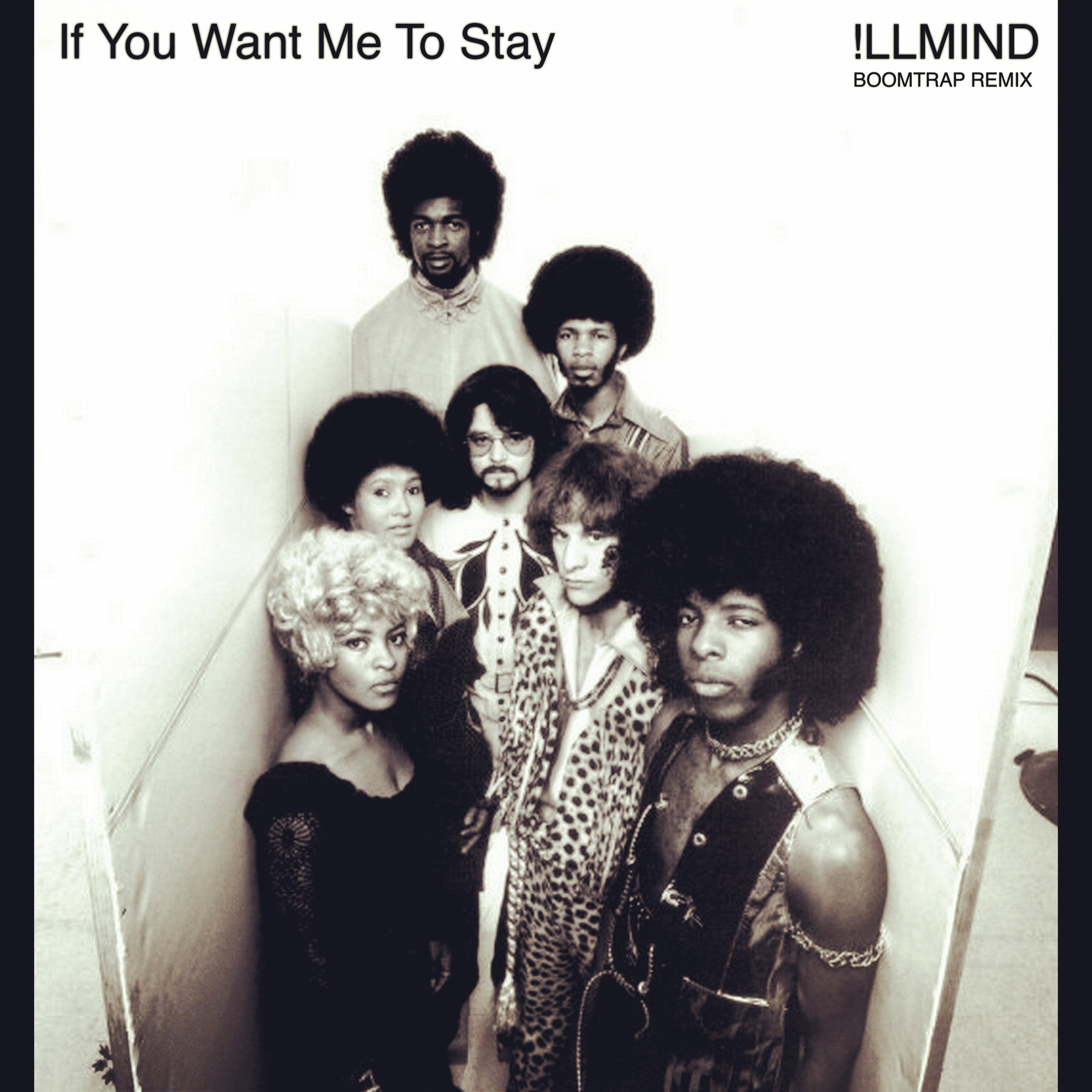 SINGLE - Sly & The Family Stone - If You Want Me To Stay (!llmind BoomTrap Remix)