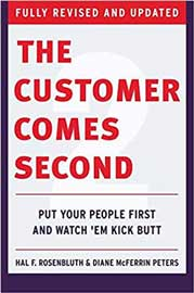 The Customer Comes Second: Put Your People First and Watch 'em Kick Butts