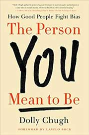 The Person You Mean to Be: How Good People Fight Bias