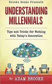 Understanding Millennials: Tips and Tricks for Working with Today's Generation
