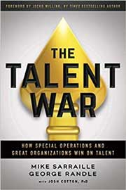 The Talent War: How Special Operations and Great Organizations Win on Talent