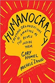 Humanocracy: Creating Organizations as Amazing as the People Inside Them