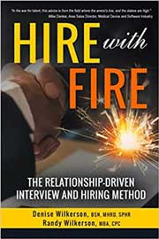 HIRE with FIRE: The Relationship-Driven Interview and Hiring Method