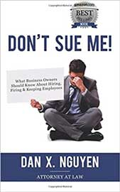 Don't Sue Me: What Business Owners Should Know About Hiring, Firing, and Keeping Employees