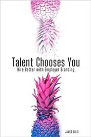 Talent Chooses You: Hire Better with Employer Branding