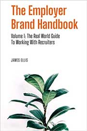 The Employer Brand Handbook: The Real World Guide to Working With Recruiters