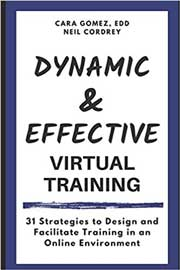 Dynamic and Effective Virtual Training: 31 Strategies to Design and Facilitate Training in an Online Environment