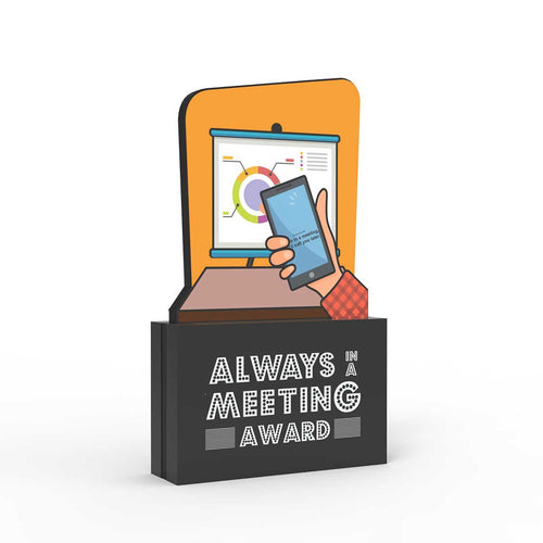 Always in a Meeting Award
