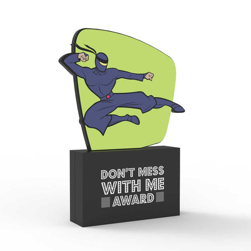 Don't Mess With Me Award