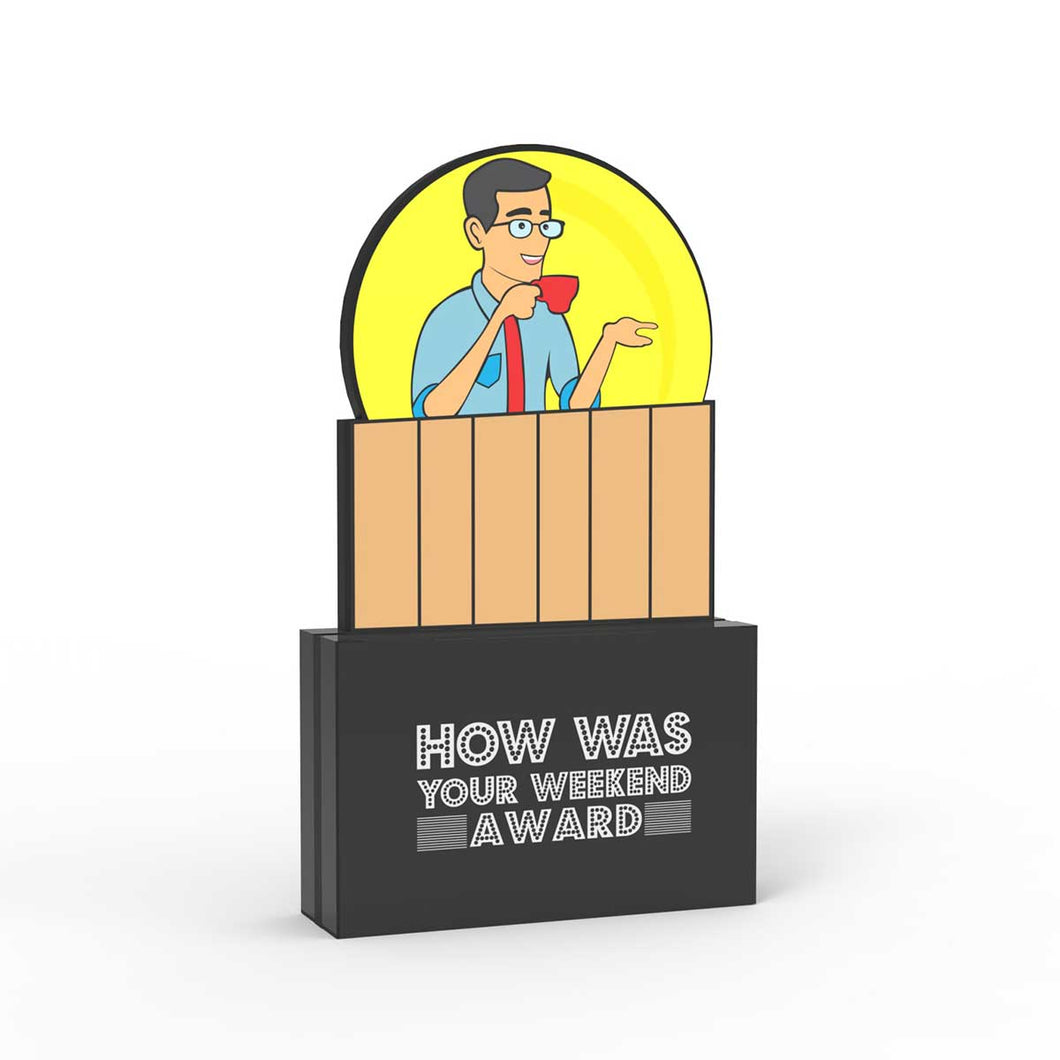How Was Your Weekend Award (Male)