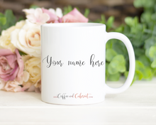 Load image into Gallery viewer, Custom Name on the back of any mug!