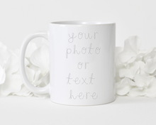 Load image into Gallery viewer, Custom Mug