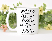 "Load image into Gallery viewer, ""Working from 9 to Wine"""