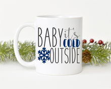 "Load image into Gallery viewer, ""Baby it's Cold Outside"""