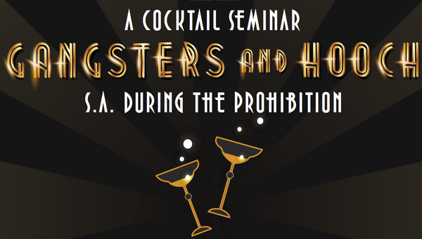 A Cocktail Seminar - Gangsters and Hooch: S.A. During the Prohibition